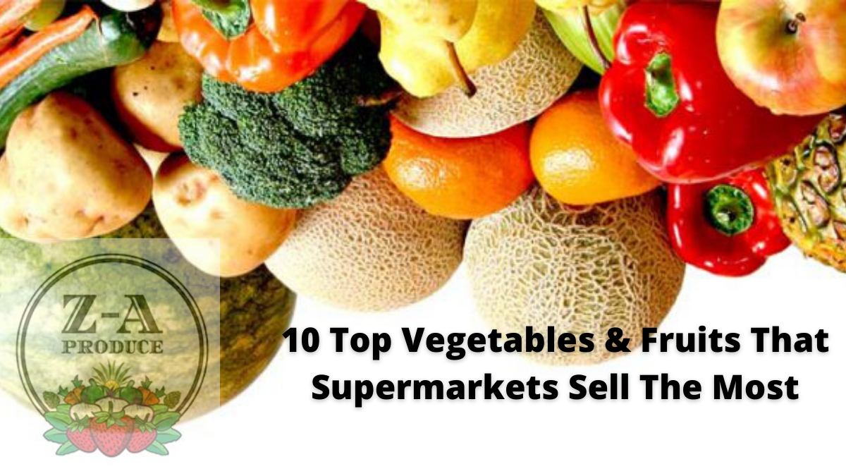 10 Top Vegetables & Fruits That Supermarkets Sell The Most