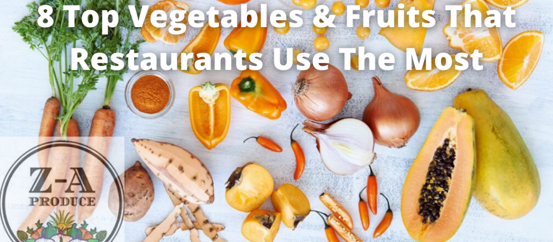 8 Top Vegetables & Fruits That Restaurants Use The Most