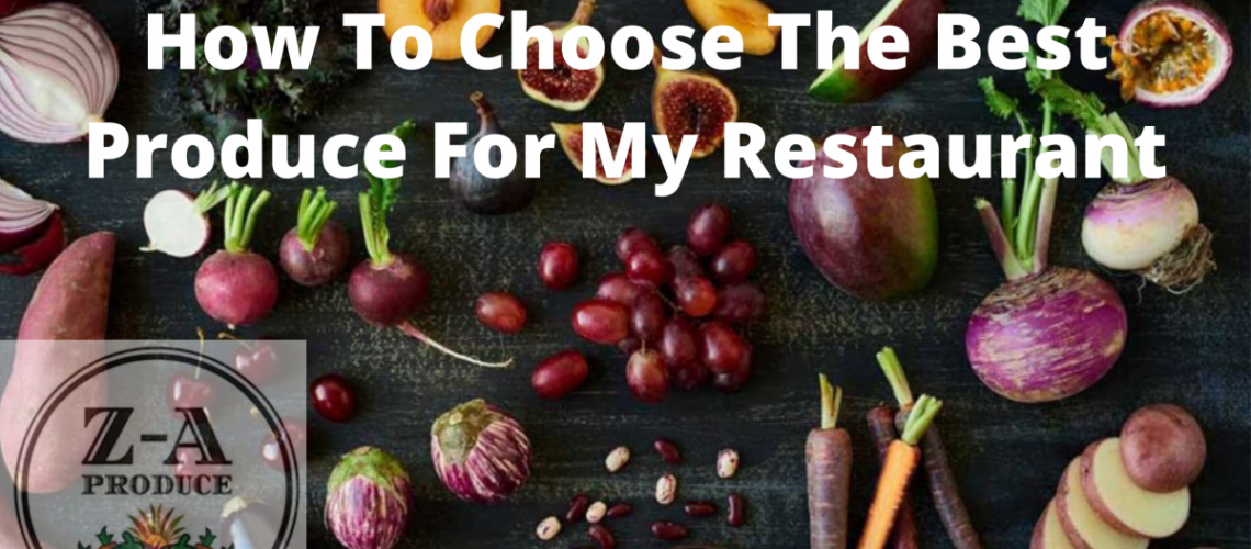 How-To-Choose-The-Best-Produce-For-My-Restaurant