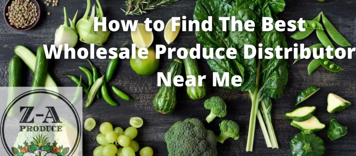 How to Find The Best Wholesale Produce Distributor Near Me (1)